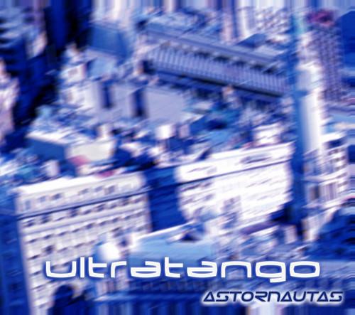 (Electrotango) Ultratango - Astornautas - 2003, FLAC (tracks+.cue), lossless